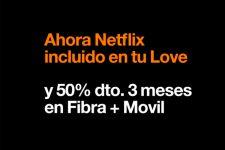 Orange replica a Movistar y lanza dos tarifas nuevas Love con Netflix integrado